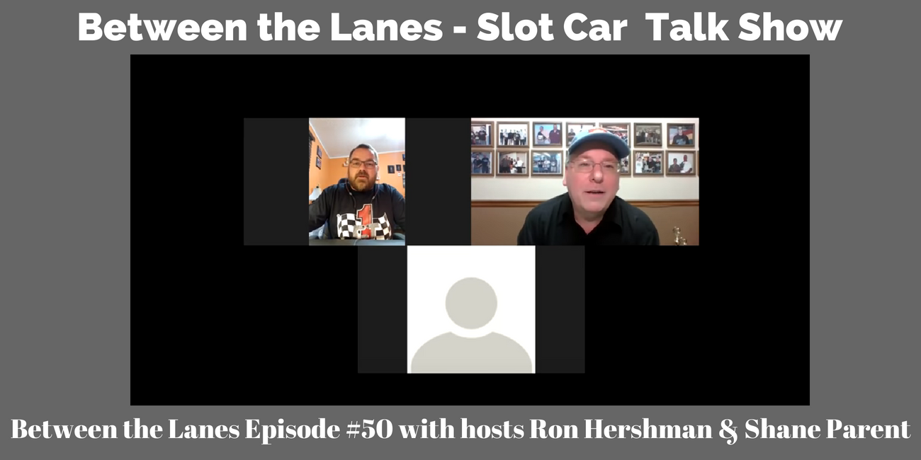 Between the Lanes - Slot Car Talk Show