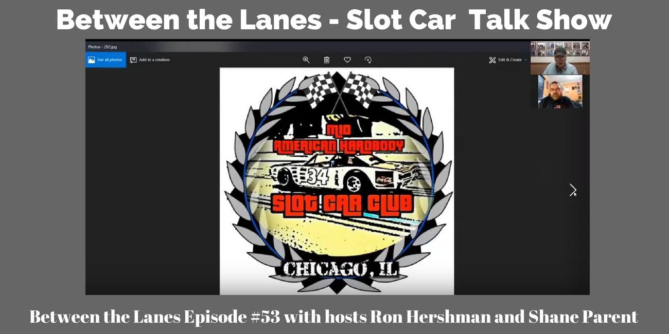 Between the Lanes Episode 53 - Slot Car Talk Show