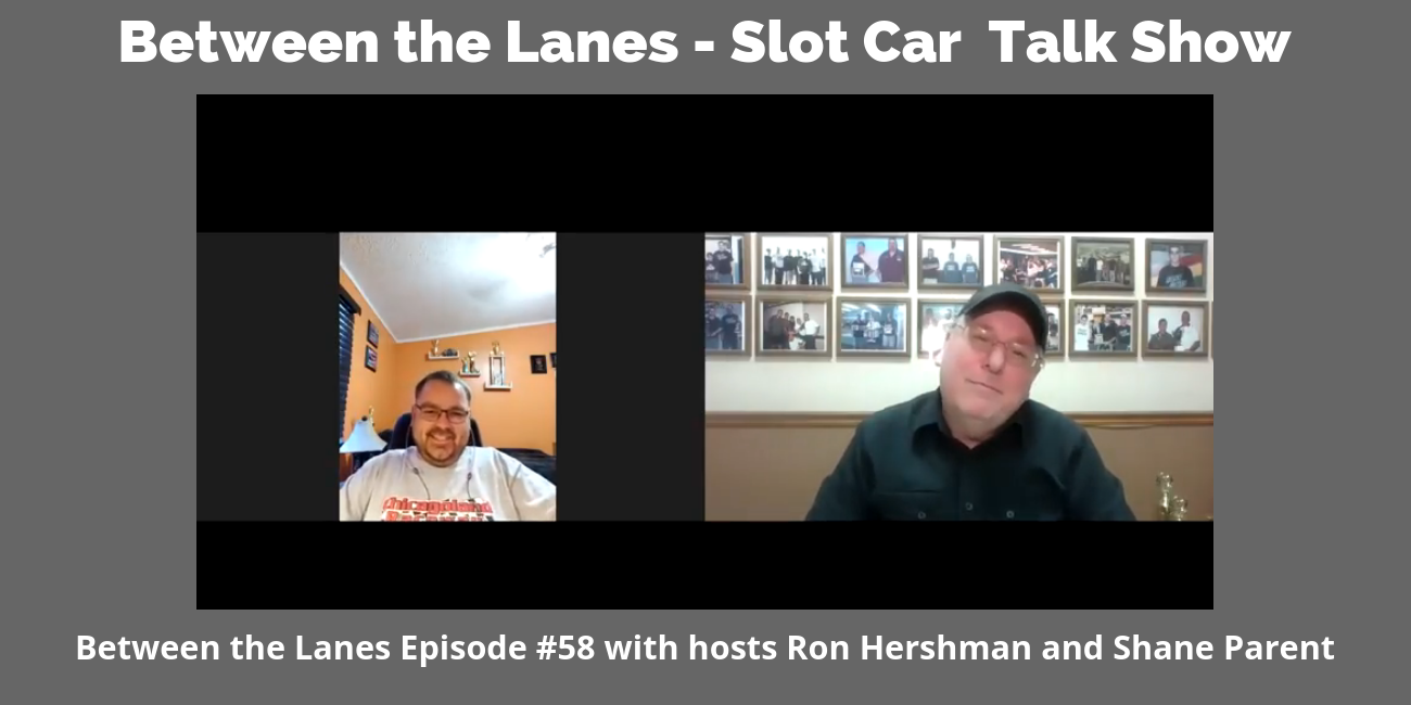 Between the Lanes - Slot Car Talk Show Ep 58