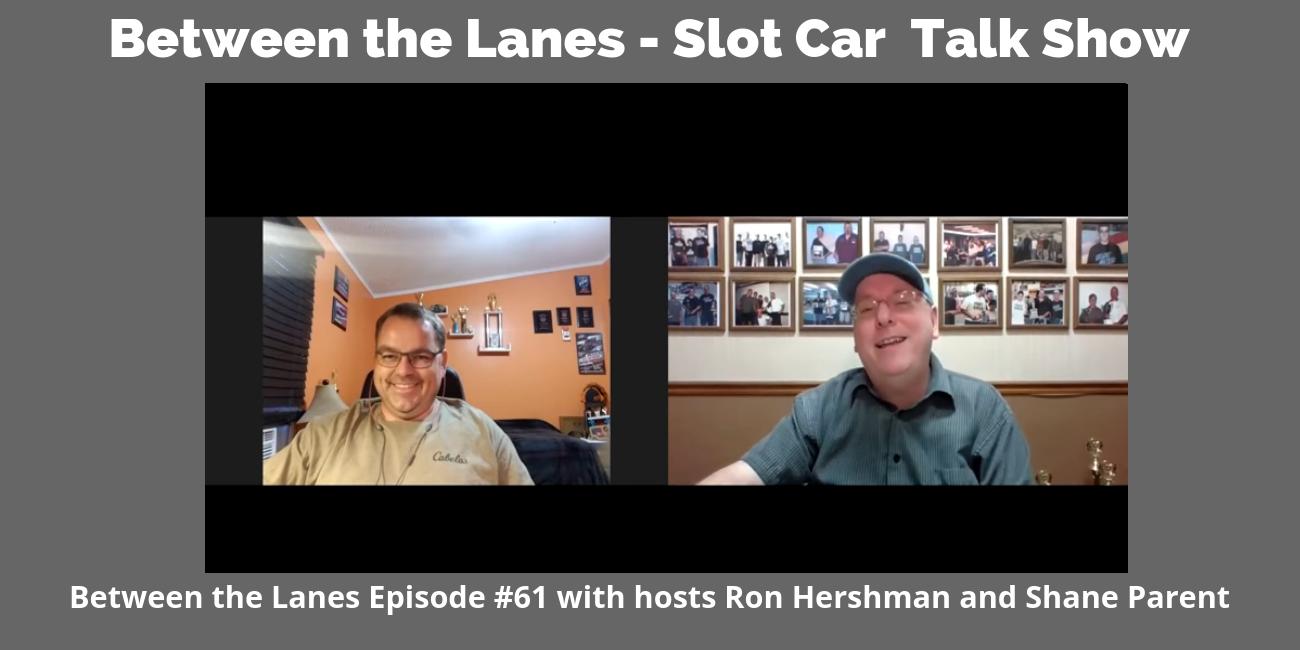 Between the Lanes - Slot Car Talk Show Ep 61