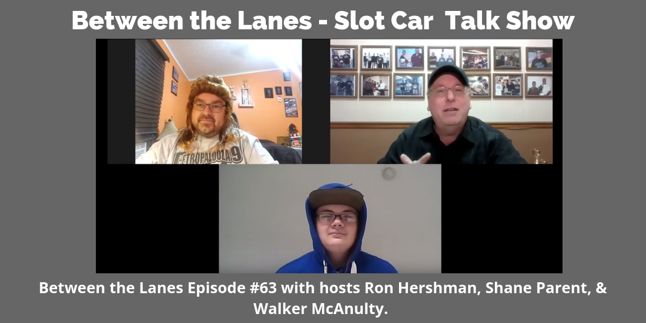 Between the Lanes - Slot Car Talk Show Ep 63