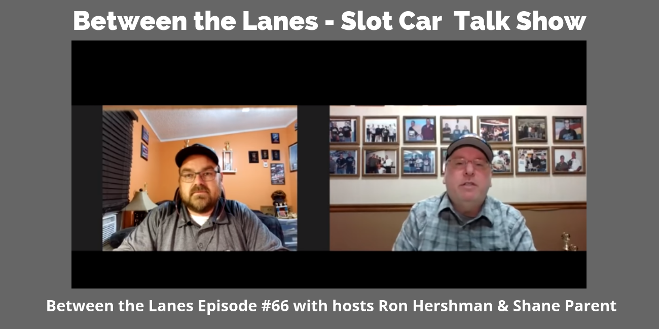 Between the Lanes - Slot Car Talk Show Ep 66