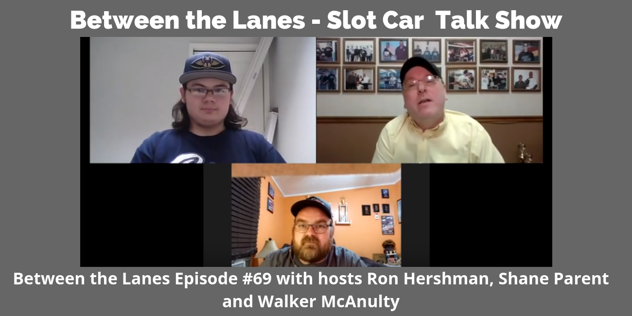 Between the Lanes - Slot Car Talk Show Ep 69