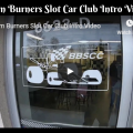Barn Burners Slot Car Club Intro Video