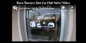 Barn Burners Slot Car Club Intro Video