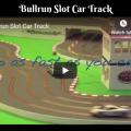 Bullrun Slot Car Track