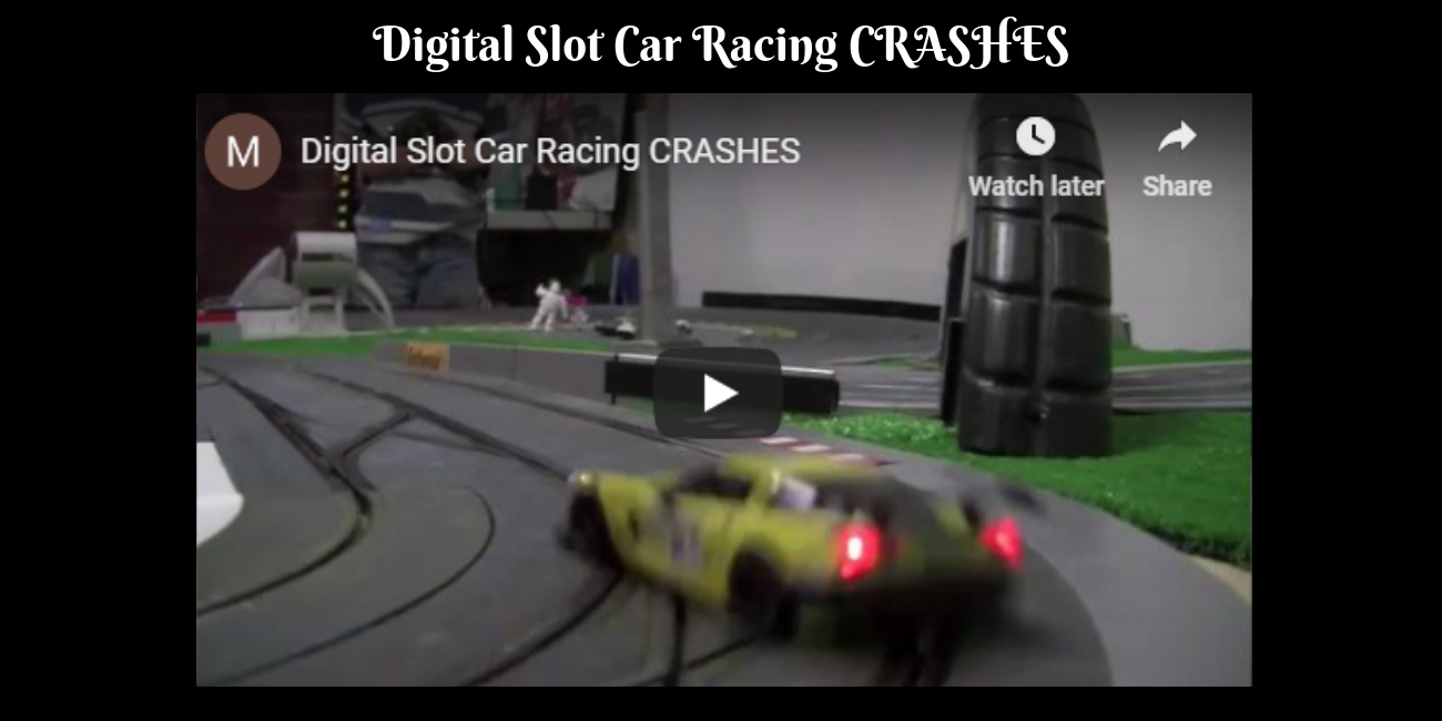 Digital Slot Car Racing CRASHES