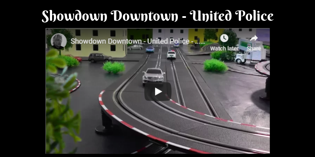 Showdown Downtown – United Police – Heavy slot race action on a CARRERA GO!!! track!!