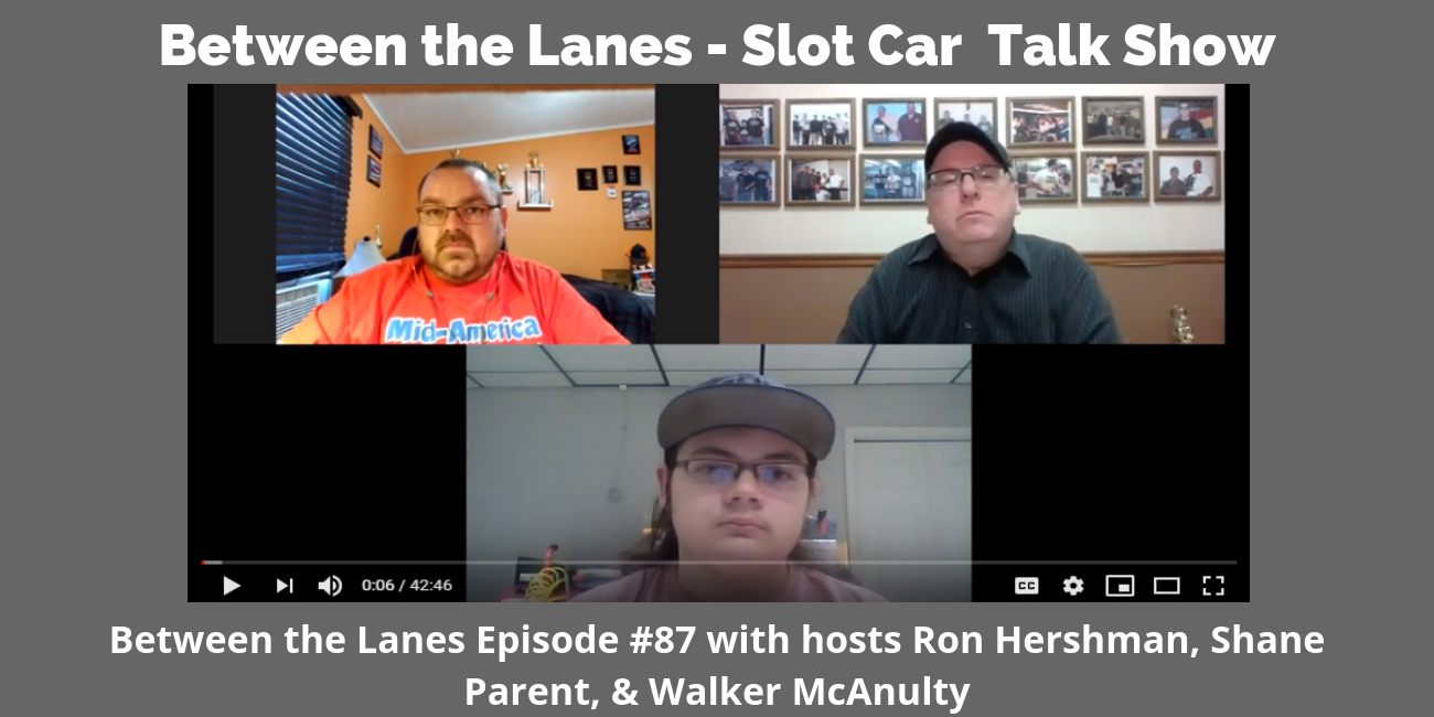 Between the Lanes Episode #87 with hosts Ron Hershman, Shane Parent, & Walker McAnulty