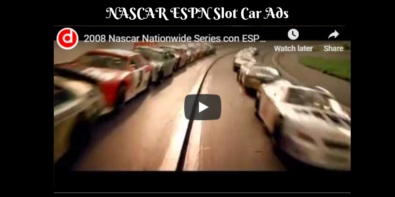 NASCAR ESPN Slot Car Ads