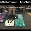 Pacific Slot Car Raceways - Rob's Rambling