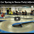 Slot Car Racing in Buena Park California