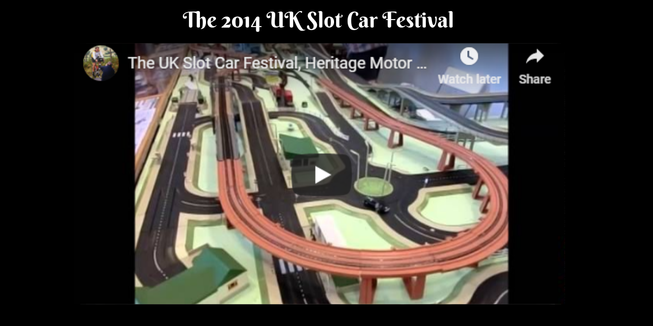 The 2014 UK Slot Car Festival