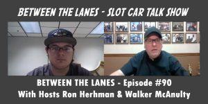 Between the Lanes Episode #90