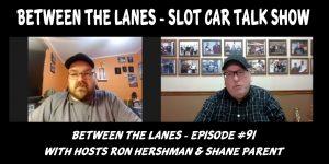 Between the Lanes Episode #91