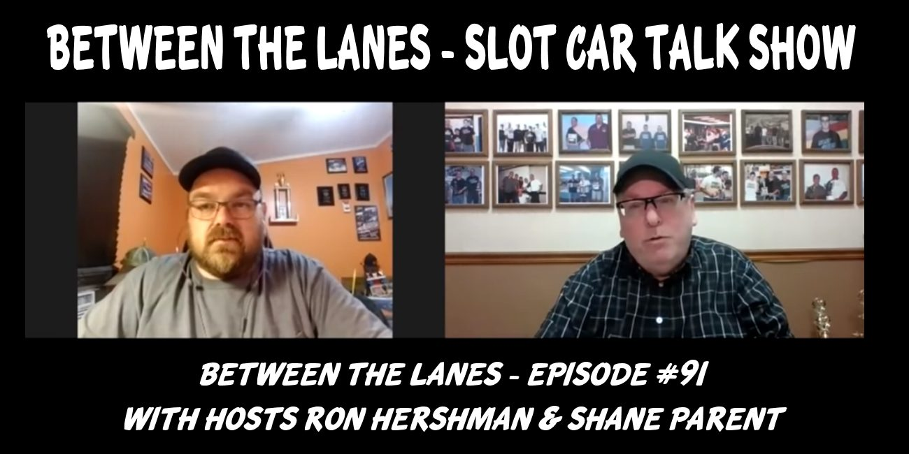 Between the Lanes Episode #91 with hosts Ron Hershman & Shane Parent