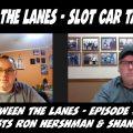 Between the Lanes Episode #92
