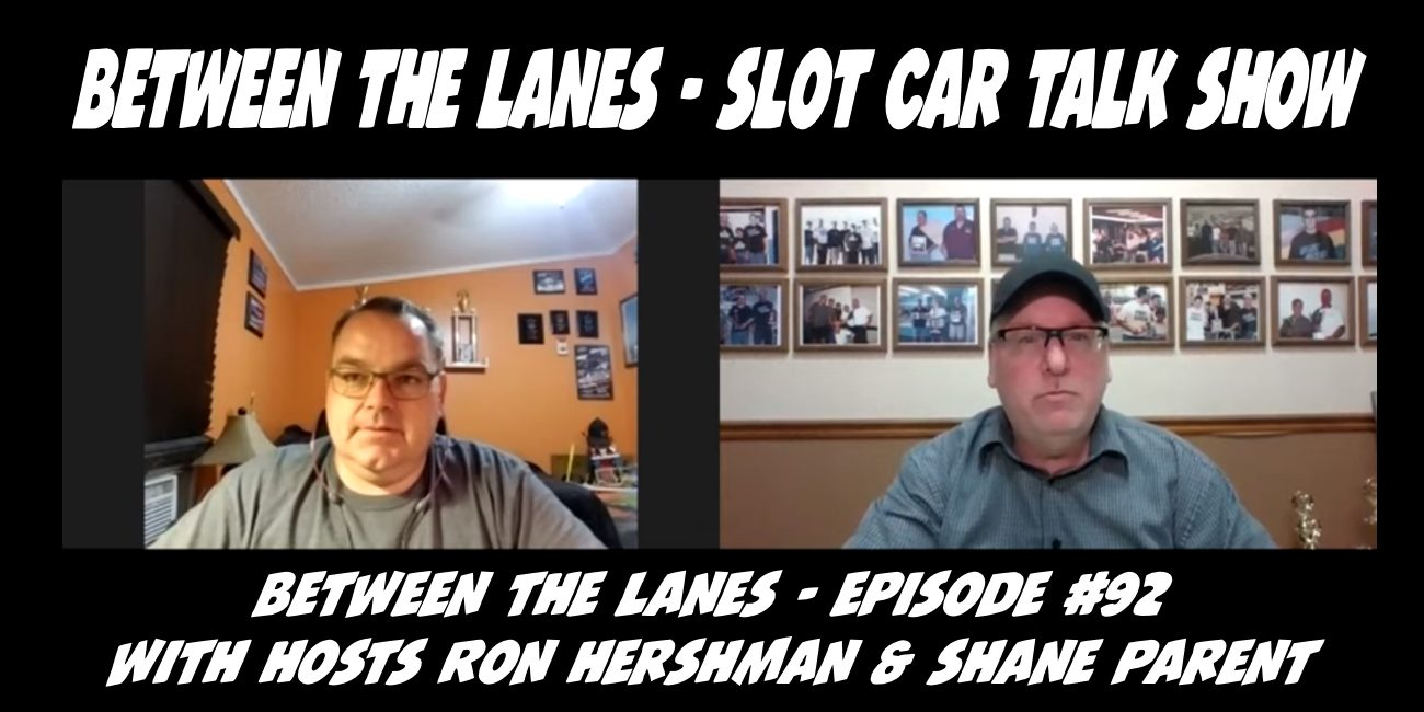 Between the Lanes Episode #92 with hosts Ron Hershman & Shane Parent