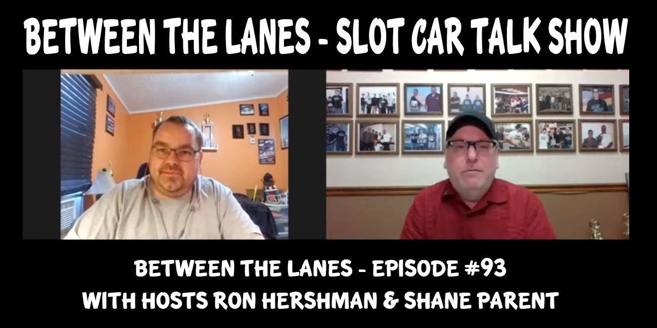 Between the Lanes Episode #93 with hosts Ron Hershman & Shane Parent