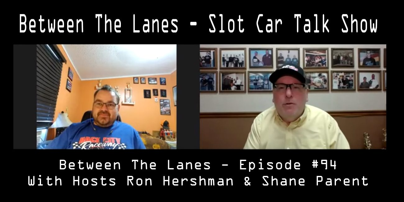 Between the Lanes Episode #94 with hosts Ron Hershman & Shane Parent