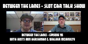 Between the Lanes Episode #95