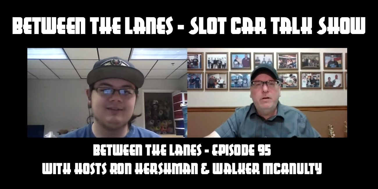 Between the Lanes Episode #95 with hosts Ron Hershman & Walker McAnulty