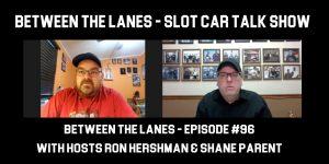 Between the Lanes Episode #96