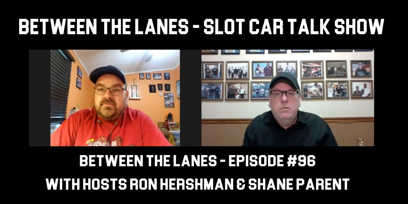 Between the Lanes Episode #96 with hosts Ron Hershman & Shane Parent