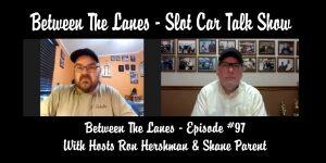Between the Lanes Episode #97