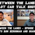 Between the Lanes Episode #98