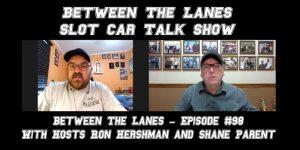 Between the Lanes Episode #98