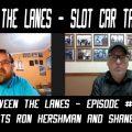 Between the Lanes Episode #102