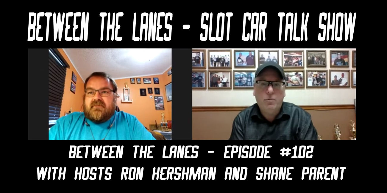 Between the Lanes Episode #102 with hosts Ron Hershman & Shane Parent