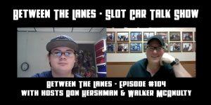 Between the Lanes Episode #104