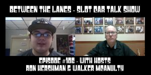 Between the Lanes Episode #106
