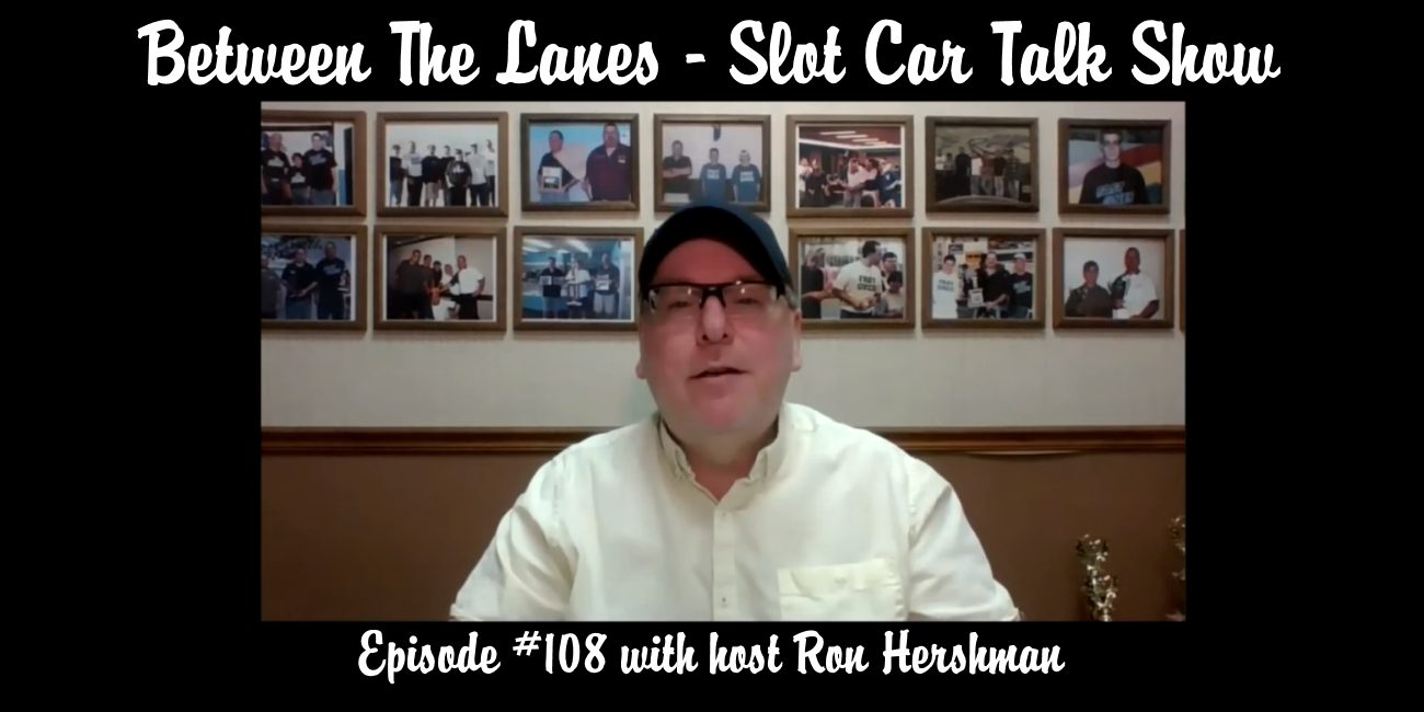 Between the Lanes Episode #108 with host Ron Hershman