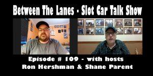 Between the Lanes Episode #109