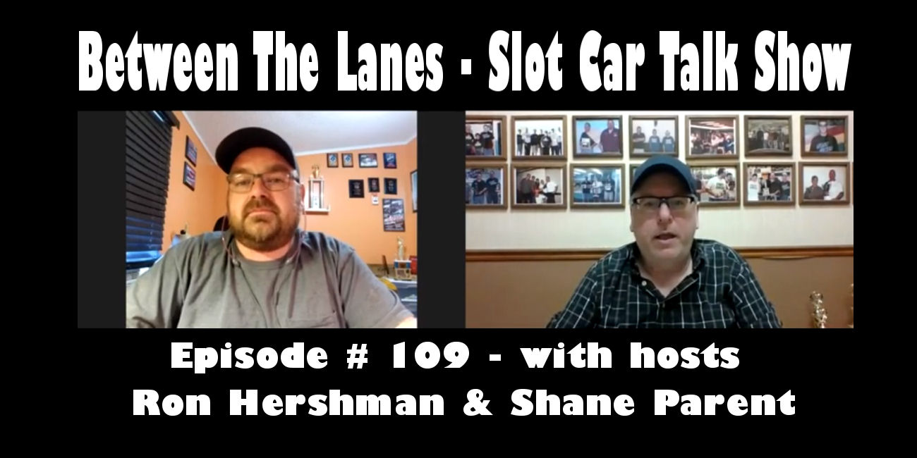 Between the Lanes Episode #109 with hosts Ron Hershman & Shane Parent