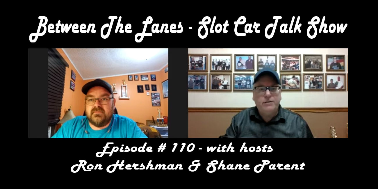 Between the Lanes Episode #110 with hosts Ron Hershman & Shane Parent