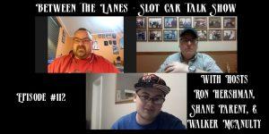 Between the Lanes Episode #112