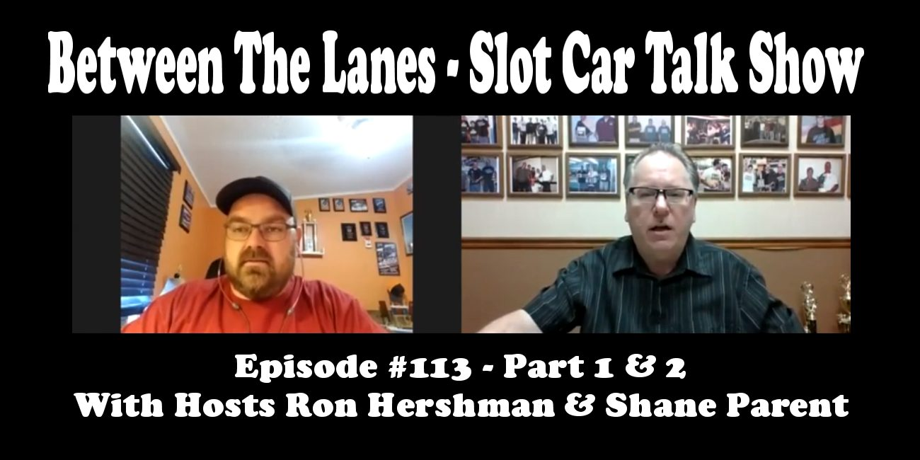 Between the Lanes Episode #113 with hosts Ron Hershman & Shane Parent