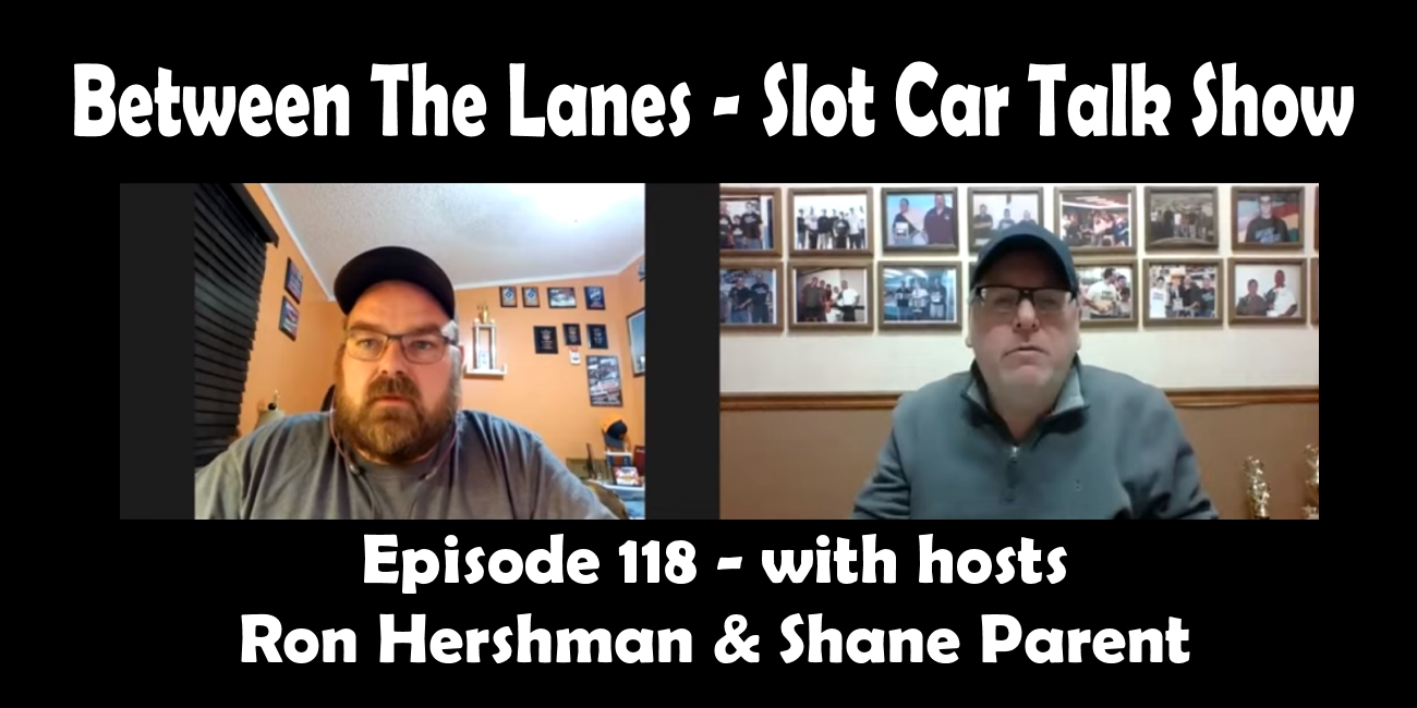 Between the Lanes Episode #118 with hosts Ron Hershman & Shane Parent