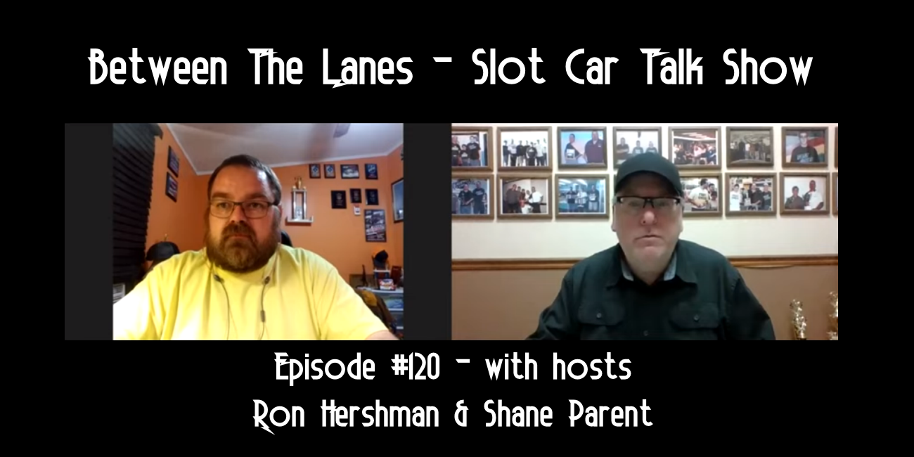 Between the Lanes Episode #120 with hosts Ron Hershman & Shane Parent