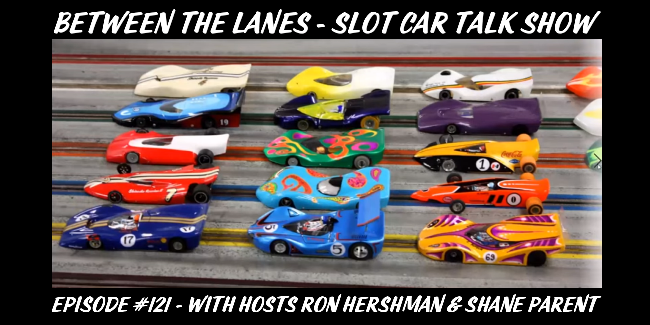Between the Lanes Episode #121 with hosts Ron Hershman & Shane Parent