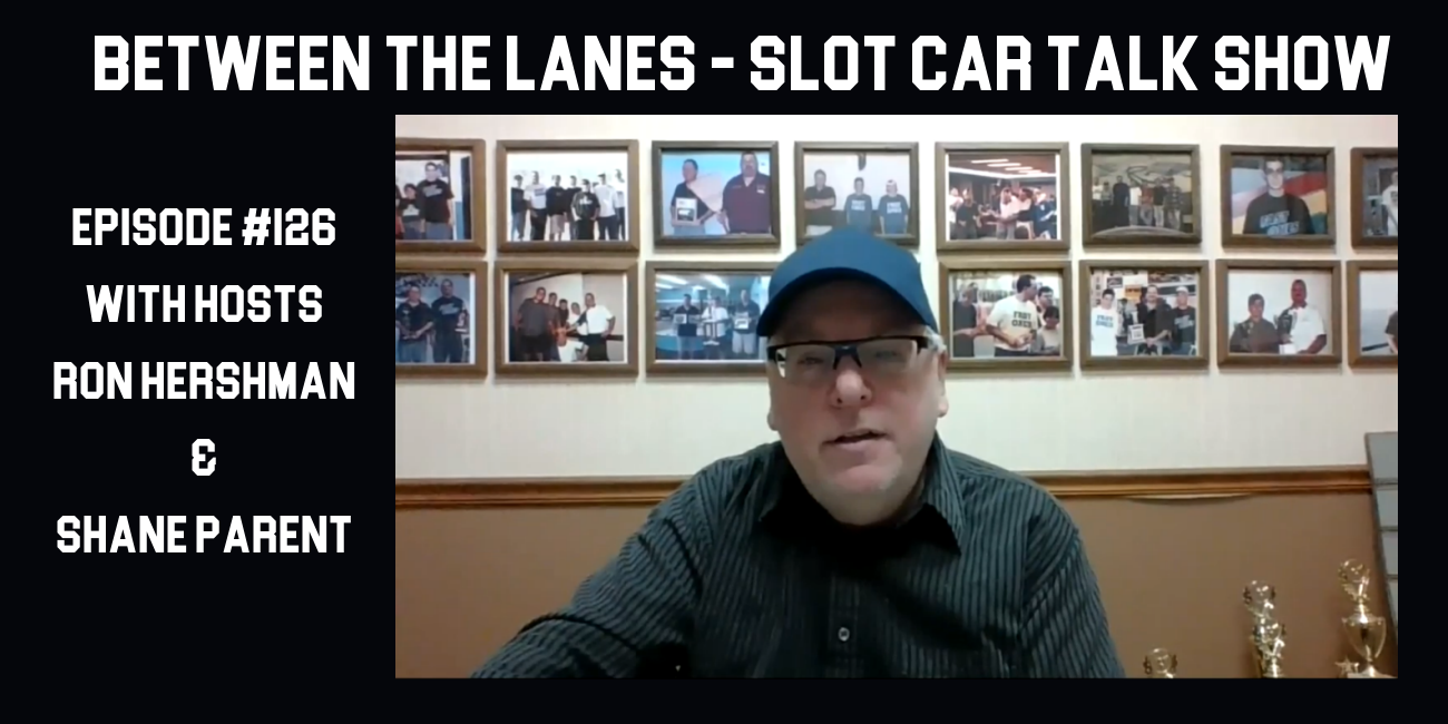 Between the Lanes Episode #126 with hosts Ron Hershman & Shane Parent