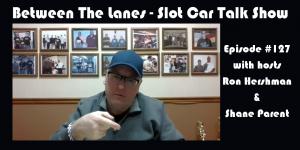 Between the Lanes Episode #127