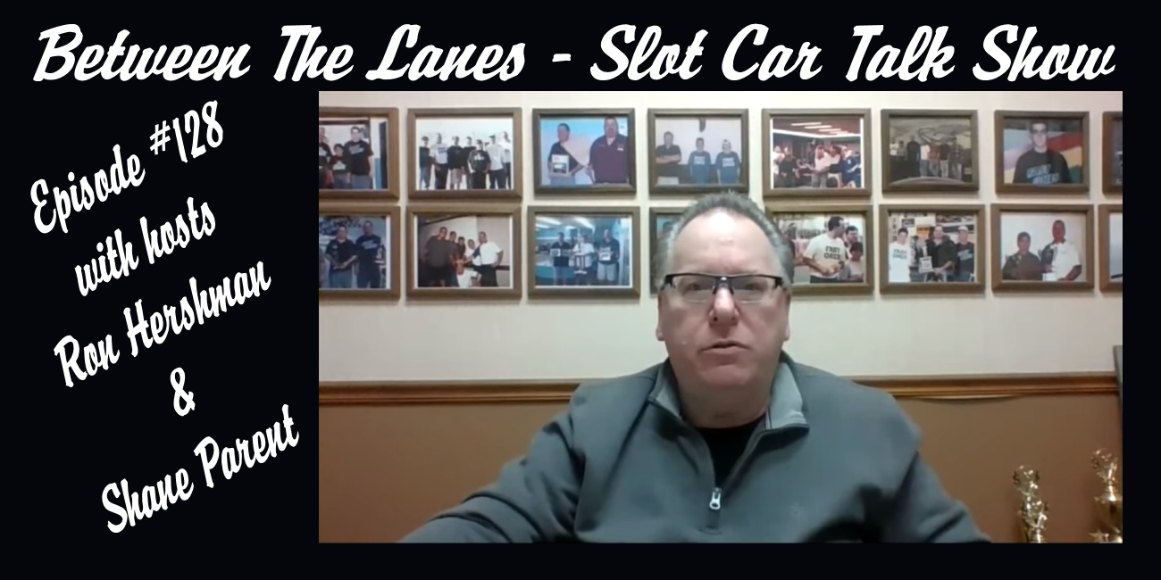 Between the Lanes Episode #128 with hosts Ron Hershman & Shane Parent