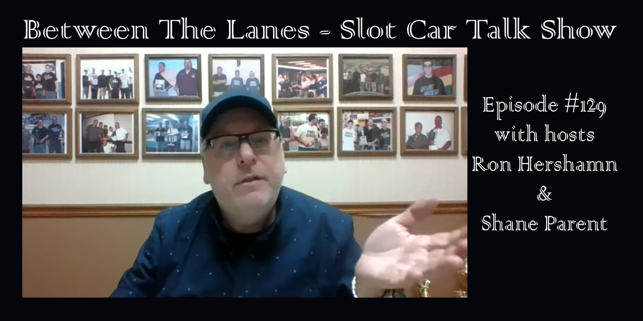 Between the Lanes Episode #129