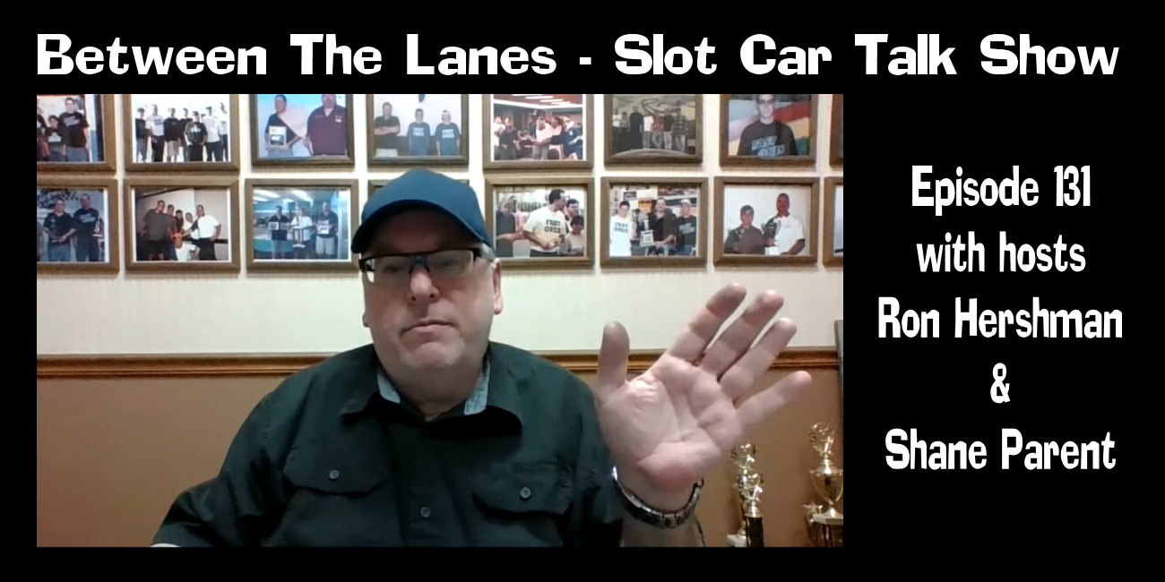 Between the Lanes Episode #131