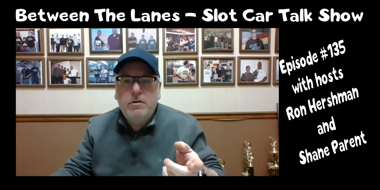 Between the Lanes Episode #135 with hosts Ron Hershman & Shane Parent
